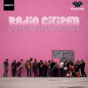 Radio Citizen - Express Brassmania - A Brassband Mix for ParisDJs