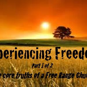 Experiencing Freedom, Part 1