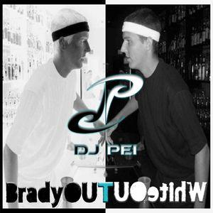 DJ Pei - BradyOUT WhiteOUT Mix