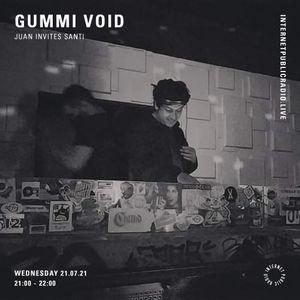 Gummi Void - Juan invites Santi - 21st July 2021