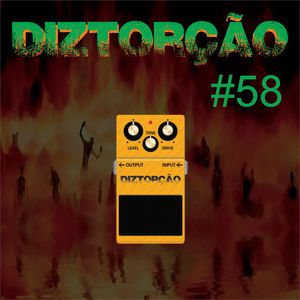 Diztorção #58