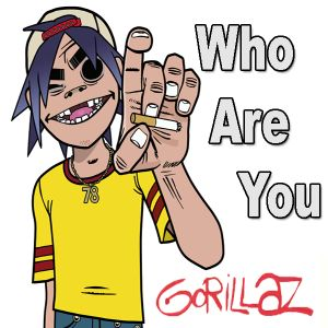 Who Are You Gorillaz