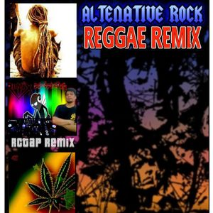 ROCK REGGAE ALTERNATIVES REMIX/RCTAP REMIX SELECTIONS