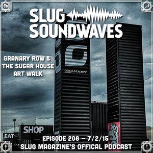 Episode #208 - Granary Row, The Sugar House Art Walk