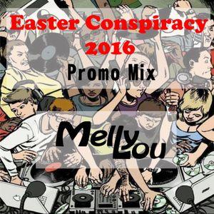 Melly Lou - Easter Conspiracy 2016 Promo Mix
