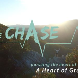 The Chase - A Heart Of Grace 11/15/15