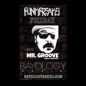 FUNKFREAKS FRIDAY #18 MR GROOVE ON BAYOLOGY RADIO