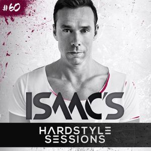 Isaac's Hardstyle Sessions: Episode #60 (CLASSIC MEGAMIX)