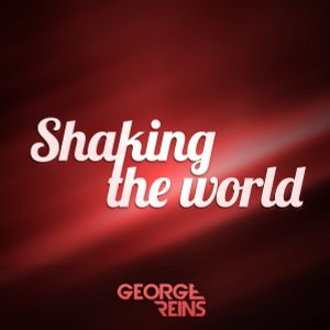 Shaking The World - George Reins