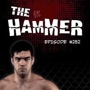 The Hammer MMA Radio - Episode 252