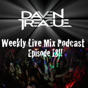 Daven Treague's Weekly Live Mix Podcast Episode 018