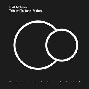 # 077 Kirill Matveev - Tribute To Juan Atkins (2012)
