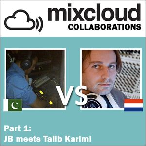 Mixcloud Collaborations Part 1: JB meets Talib Karimi