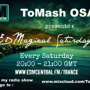 """ToMash OSA present """"EDMagical Saturday"""" Nr.51 - 28.06.2014 weekly podcast at http://edmcentral.fm/tr"""