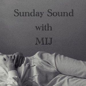 Sunday Sound with MIJ - 27.03.2016