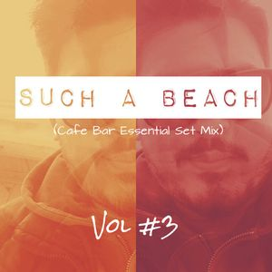 Such A Beach #3 (Cafe Bar Essentials Set Mix) - Vasili.Legrand Sum2k17