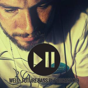 Weld - Future-bass.pl Podcast #19