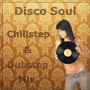 Disco Soul - Chill & Dub Mix