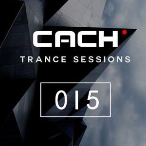 Trance Sessions 015 - Dj CACH