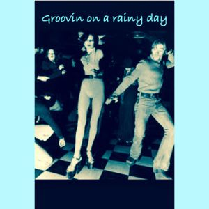 Groovin on a rainy day