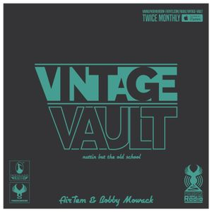 Vintage Vault (May 2016 - Part 2) - Hosted by AirTem & Bobby Mowack