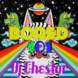 Bored #01 - Dj Chestor
