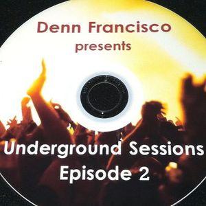 Denn Francisco - Underground Sessions - Episode 2