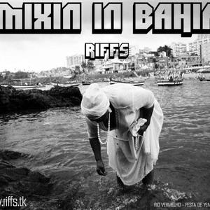 RIFFS MIXIN IN BA Volume o1 2011