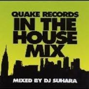 Quake Records In The House Mix Mixed by DJ Suhara