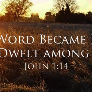 The Word Became Flesh and Dwelt Among Us - Audio