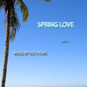 Spring Love mixed by Tautvydas