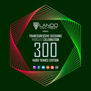 Lando van Triest - 300 Podcast Celebration (Hard Trance)