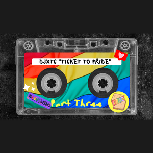 "DJ XTC ""TICKET TO PRIDE"" Part Three"