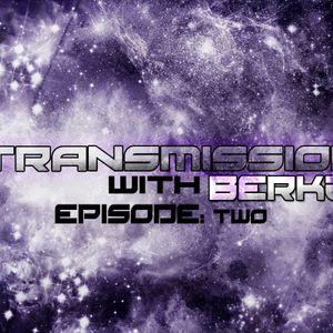 'Transmission' with Berkz Episode: 2