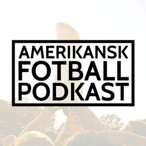 Amerikansk Fotball Podkast - Episode 14