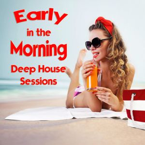 Ivanoff's Early In The Morning Deep House Sessions S.3 Ep.5