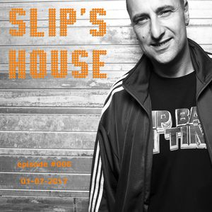 Slipmatt - Slip's House #006