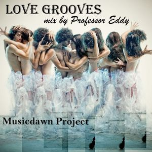 Love Grooves - Mix By Professor Eddy [Musicdawn Project]