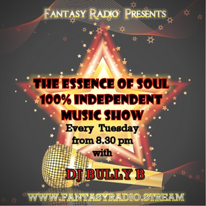 NEW DEBUT SHOW! The Essence Of Soul With DJ Bully B. - April 28 2020 www.fantasyradio.stream