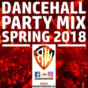 Dancehall Party Mix - Spring 2018