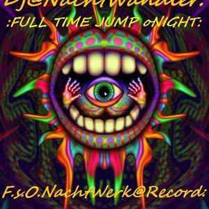 Dj-NachtWandler-Full Time Jump oNight-2012-FsO NachtWerk Record....Wandler dEr Nacht Grüsst Euch Fre