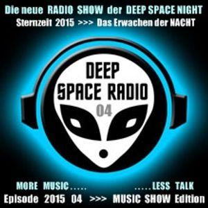 DEEP SPACE RADIO - Sternzeit 2015 - Episode 04 - MUSIC SHOW Edition - MORE MUSIC . . . LESS TALK