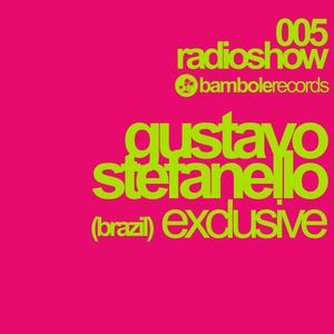 Bambole Radio Show 005# Gustavo Stefanello (Brazil)