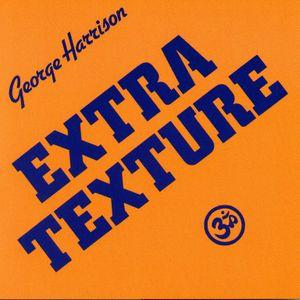 George harrison -1975 - Extra Texture