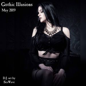 Gothic Illusions - May 2019 by DJ SeaWave