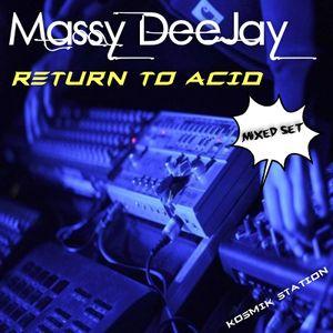Massy DeeJay - Return To Acid (March 2K15)