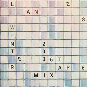 Lane 8 - Lane 8 Winter 2016 Mixtape
