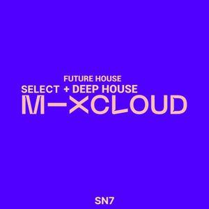 MIXCLOUD SELECT FUTURE HOUSE + DEEP HOUSE