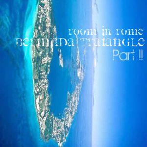 Room in Rome l Bermuda Triangle Part II l 2012 July Promo Mix