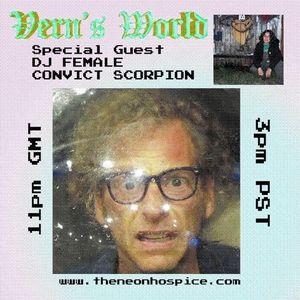 21052021  |  Verns World | Special Guest DJ Female Convict Scorpion